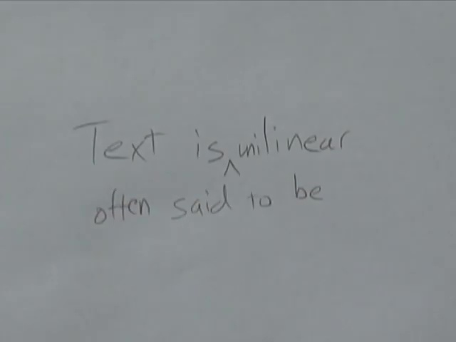Text is often said to be unilinear